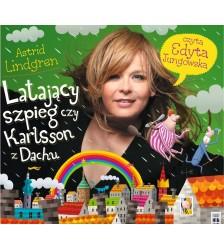 Astrid Lindgren: LATAJĄCY SZPIEG CZY KARLSSON Z DACHU czyta Edyta Jungowska