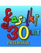 FASOLKI - 30 lat przebojów
